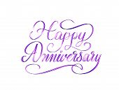 Happy Anniversary - Beautiful Script Hand Lettering Composition Design For Postcards Or Greeting Car poster