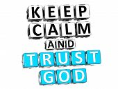 pic of blue things  - 3D Keep Calm And Trust God Button Click Here Block Text over white background - JPG