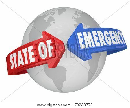 State of Emergency words on arrows around planet Earth to illustrate a global or interntaional problem or crisis