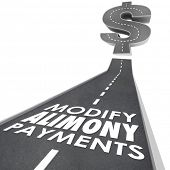 stock photo of mandate  - Modify Alimony Payments words on a road leading to a dollar sign as reduced financial obligation to ex husband or wife in divorce - JPG