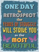 pic of struggle  - Retro Vintage Motivational Quote Poster - JPG