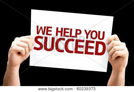 We Help You Succeed card isolated on black background