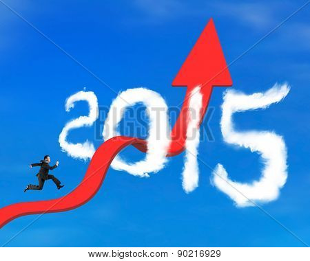 Businessman Running On Arrow Upward Trend Line Through 2015 Clouds