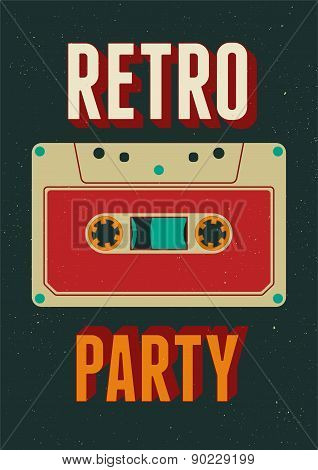 Typographic Retro Party poster design with an audio cassette. Vintage vector illustration.