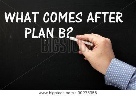 Plan B and Beyond