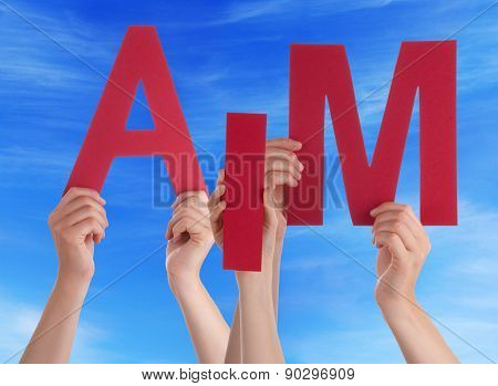 Many People Hands Holding Red Word Aim Blue Sky