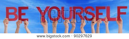 Hands Hold Red Straight Word Be Yourself Blue Sky