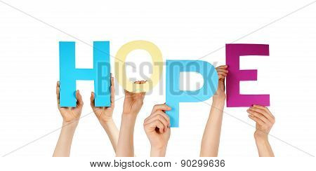 Many People Hands Holding Colorful Word Hope