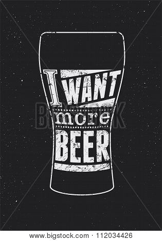 Typographic retro grunge phrase beer poster. Vintage t-shirt print design. Vector illustration.