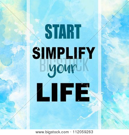 Start simplify your life message