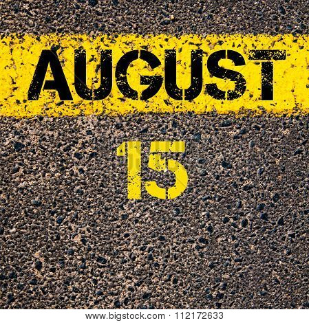 15 August Calendar Day Over Road Marking Yellow Paint Line