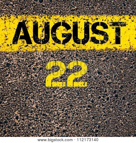 22 August Calendar Day Over Road Marking Yellow Paint Line