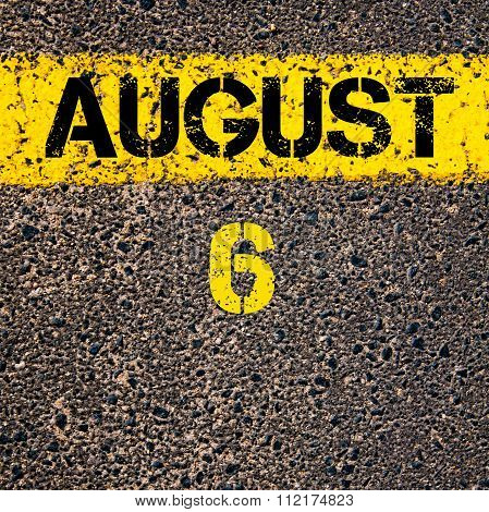 6 August Calendar Day Over Road Marking Yellow Paint Line