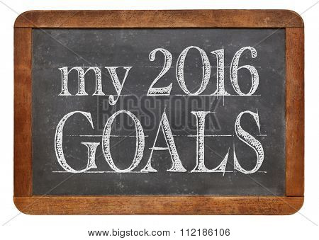 My 2016 goals - white chalk text on a vintage slate blackboard