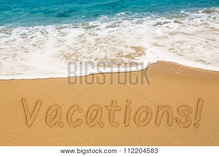 Vacations Written In Sand With Sea Surf