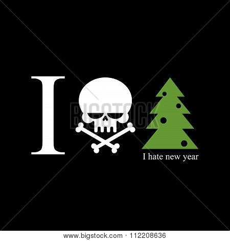 I Hate New Year. Skull And Bones Is A Symbol Of Hatred For Holiday. Christmas Tree With Black Toys.