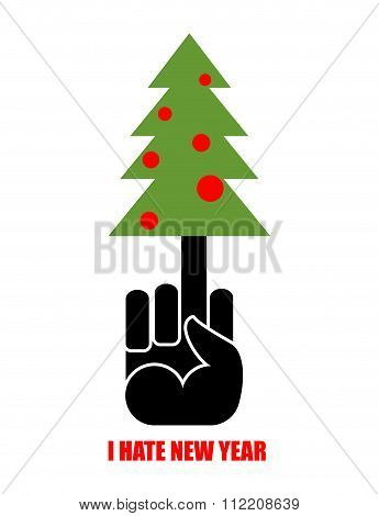 Fuck And Tree. I Hate New Year Holiday. Christmas Tree On Your Finger. Logo For Bullies And Thugs.