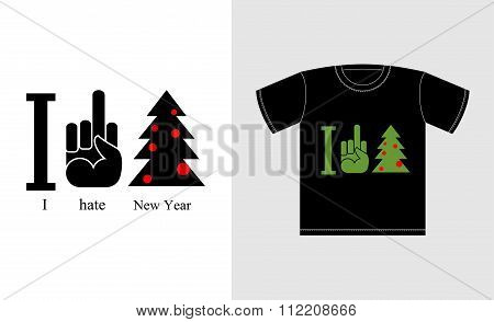 I Hate New Year. Logo For T-shirts Bully And Punk. Antisocial Personality. Fuck And Christmas Tree