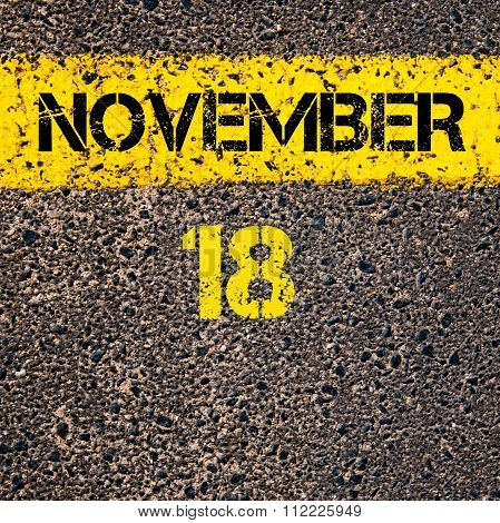 18 November Calendar Day Over Road Marking Yellow Paint Line