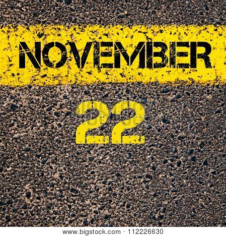 22 November Calendar Day Over Road Marking Yellow Paint Line