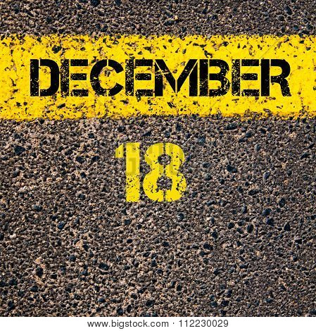18 December Calendar Day Over Road Marking Yellow Paint Line