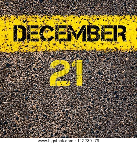 21 December Calendar Day Over Road Marking Yellow Paint Line