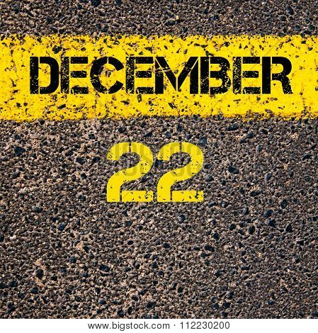 22 December Calendar Day Over Road Marking Yellow Paint Line