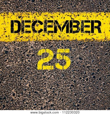 25 December Calendar Day Over Road Marking Yellow Paint Line