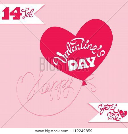 Holiday Card, Ballon In Heart Shape And Calligraphic Text Happy Valentine`s Day  On Pink Background.