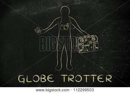 Traveler With Passport, Camera And Luggage, With Text Globe Trotter