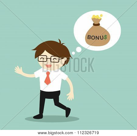 Business concept, Businessman thinking about bonus and feeling happy.