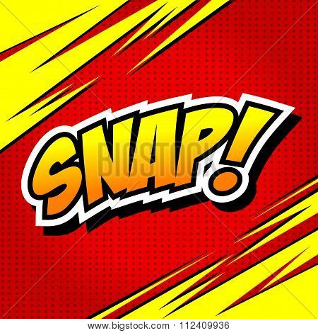 Snap! Comic Speech Bubble, Cartoon.