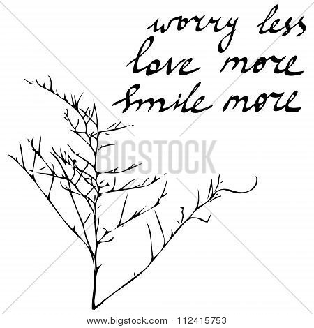 Hand Drawn Quote: Worry Less, Love More, Smile More In Vector On Bright Background