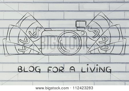 Camera Surrounded By Cash, With Text Blog For A Living