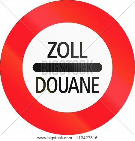 Road Sign Used In Switzerland - Customs In German And French