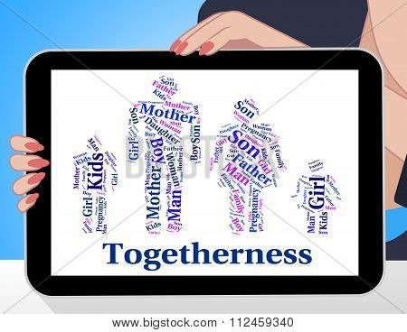 Togetherness Family Means Blood Relative And Close