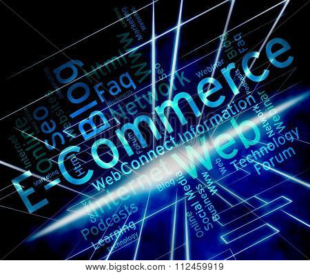 Ecommerce Word Shows Online Business And Biz
