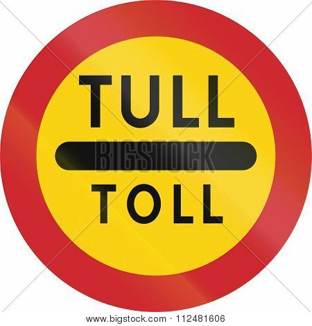 Road Sign Used In Sweden - Toll In Swedish And Norwegian