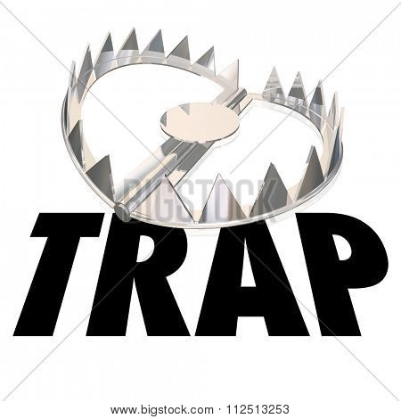 Steel bear trap with metal teeth and word to illustrate or warn of risk or danger