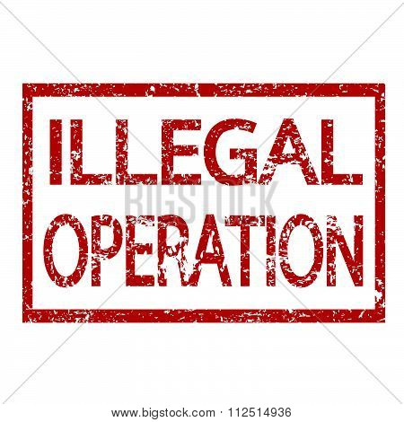 an images of illustration Stamp text ILLEGAL OPERATION