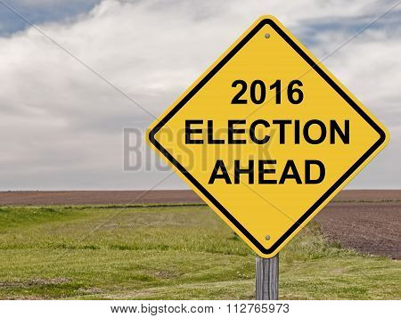 Caution - 2016 Election Ahead