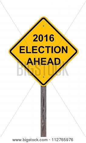 Caution Sign - 2016 Election Ahead
