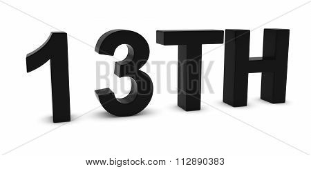 13Th - Black 3D Thirteenth Text Isolated On White