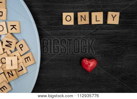Wooden Letters Spelling Only Love
