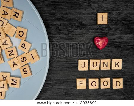 Wooden Letters Spelling I Love Junk Food