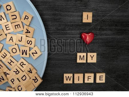 Wooden Letters Spelling I Love My Wife