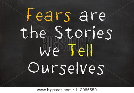 Fears are the Stories we Tell Oursleves