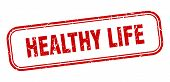 Healthy Life Stamp. Healthy Life Square Grunge Sign. Healthy Life poster