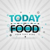 Green Logo For Today Food. For Food Cover App, Booking Restaurant, Food Websites, Recipe Food, Finge poster