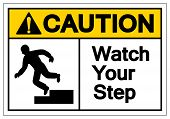 Caution Watch Your Step Symbol Sign, Vector Illustration, Isolated On White Background Label .eps10 poster